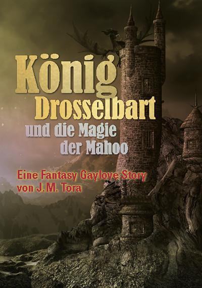 König Drosselbart und die Magie der Mahoo