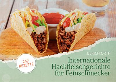 Internationale Hackfleischgerichte für Feinschmecker