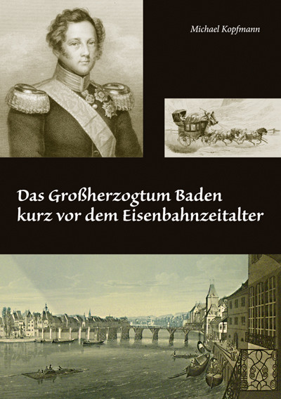 Das Großherzogtum Baden kurz vor dem Eisenbahnzeitalter