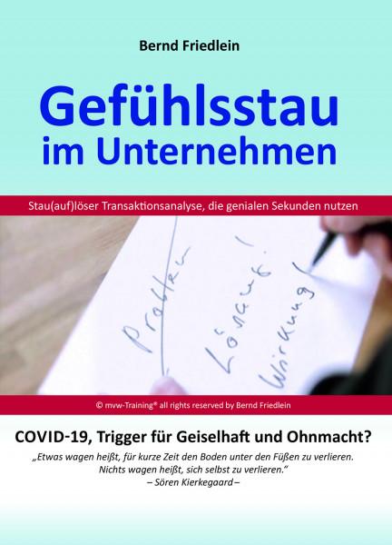 Gefühlsstau im Unternehmen Covid -19, Trigger für Geiselhaft und Ohnmacht
