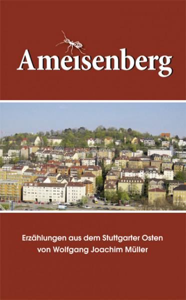 Ameisenberg - Erzählungen aus dem Stuttgarter Osten