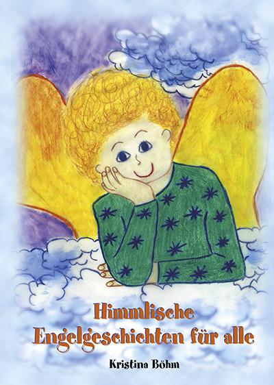 Himmlische Engelsgeschichten für alle
